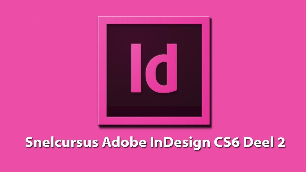 Snelcursus Adobe Indesign Cs6 Deel 2 - Oefening 1