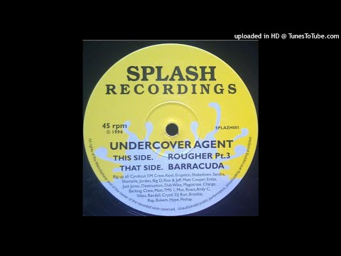 Undercover Agent ‎–  Rougher Pt.3