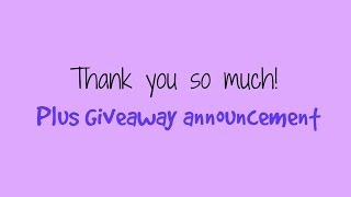 Thank you for 100!! Plus giveaway announcement! Thumbnail