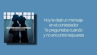 La Misma Dirección - Roi Méndez ft Cepeda (Letra)