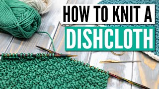 How To Knit A Dishcloth For Beginners - An Easy Pattern Step By Step