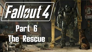 Fallout 4 - Part 6 - The Rescue