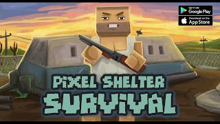 Pixel Shelter : Survival Trailer