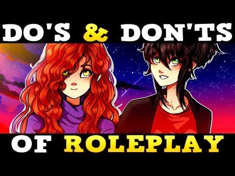 Roleplaying DO'S & DON'TS Ft. ArtsyPantsLisa