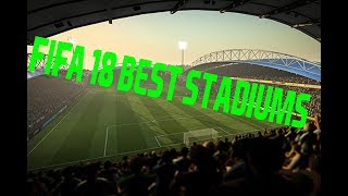 TOP 5 STADIUMS/Arena TO USE IN FIFA 18/FUT 18 (NO SHADOWS, NICE PITCHES/Fields)