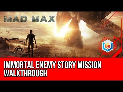 Mad Max Immortal Enemy Story Mission Walkthrough Let's Play Gameplay