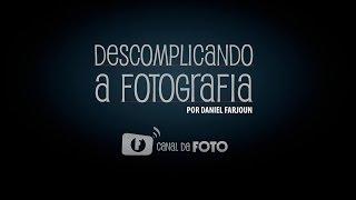 🎧 LANÇAMENTO DO CURSO ONLINE DESCOMPLICANDO A FOTOGRAFIA - FUNDAMENTOS DA FOTOGRAFIA (CURSO MASTER CARA DA FOTO) 👷