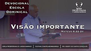 Mateus 6.22-24 - Visão importante
