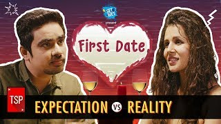 TSPs First Date || Expectations vs Reality