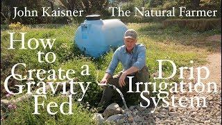 Yerçekimi-Beslenen Damla Sulama Sistemi Oluşturma 38 - John Kaisner Doğal Çiftçi #