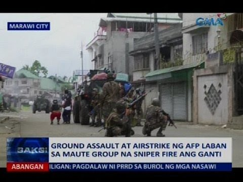Ground assualt at airstrike ng AFP laban sa Maute group na sniper fire ang ganti
