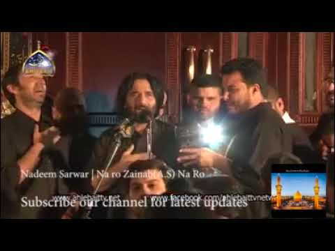 Download Na Ro Zainab(A.S) Na Ro   Nadeem Sarwar