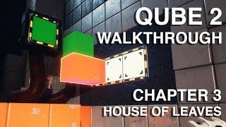 Chapter 3 House of Leaves - Q.U.B.E. 2 Walkthrough