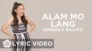 Kimberly Baluzo - Alam Mo Lang (Lyrics)
