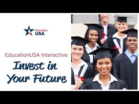 EducationUSA Interactive: Invest In Your Future