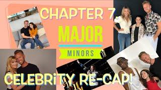 Celebrity Recap || Major Minors || Chapter 7