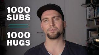 1000 subs = 1000 Hugs