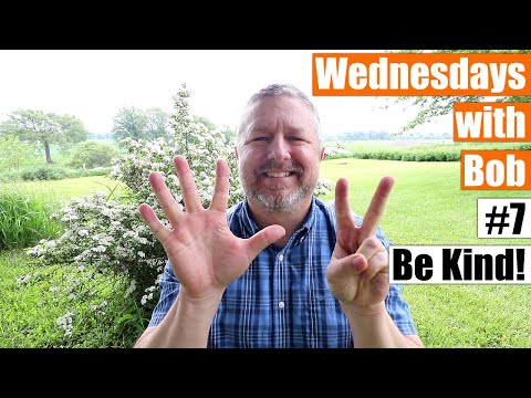 Wednesdays With Bob #7 - Be Kind - June 3 2020