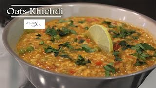 Oats Khichdi | How To Make Diet Oats Khichdi | Diet Recipe | Simply Jain