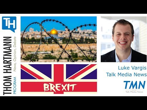 U.N. Votes 14-1 Against US on Jerusalem + Brexit Update (Luke Vargas - Talk Media News)