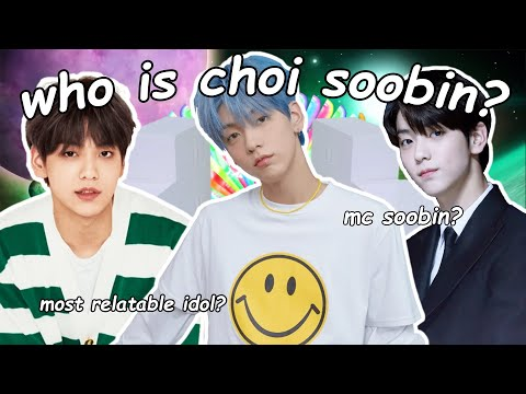 A (HELPFUL) INTRODUCTION TO CHOI SOOBIN