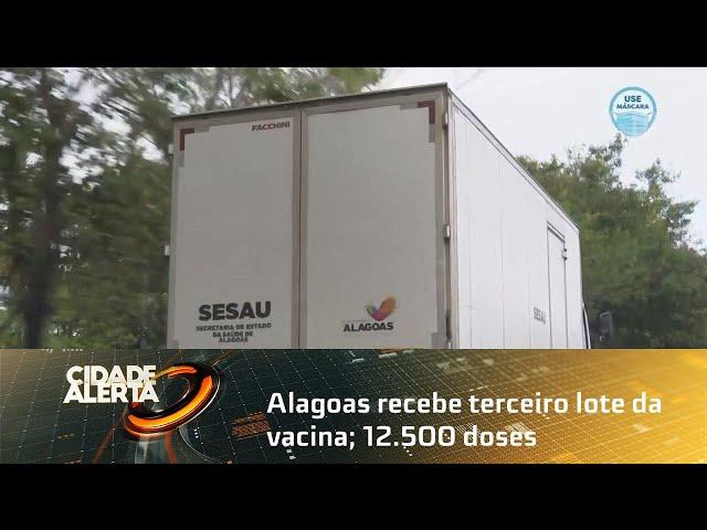 Alagoas recebe terceiro lote da vacina; 12 500 doses da coronavac