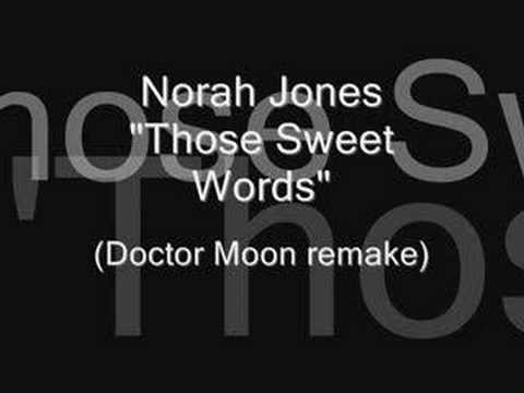 Norah Jones Those Sweet Words (Doctor Moon Remake)