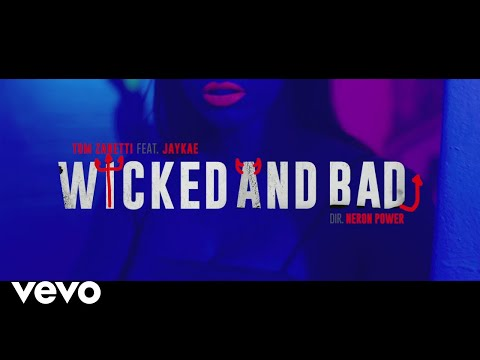Смотреть клип Tom Zanetti - Wicked And Bad Ft. Jaykae