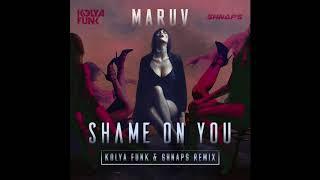 Download Maruv - Shame On You (Kolya Funk & Shnaps Remix) Mp3 and Videos