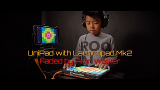 UniPad with Launchpad Mk2 - Just Learned Faded by Alan Walker