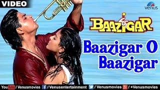 Baazigar O Baazigar Full Video Song | Baazigar | Shahrukh Khan, Kajol | Kumar Sanu & Alka Yagnik