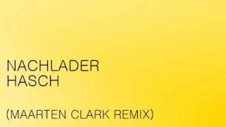 Nachlader - Hasch (Maarten Clark Remix)