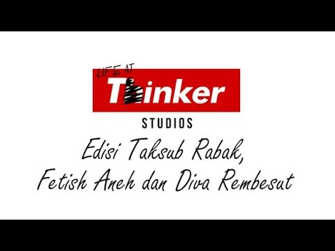 Life At Thinker: Taksub Rabak, Fet*sh Aneh dan Diva Rembes