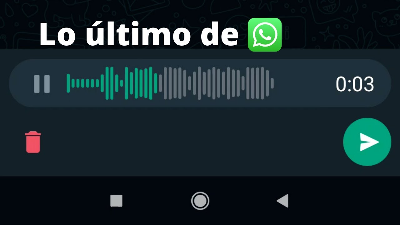 Como escuchar las notas de voz de WhatsApp antes de enviarlas   Septiembre 2021