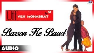 Download Uff Yeh Mohabbat : Barson Ke Baad Full Audio Song | Abhishek Kapoor, Twinkle Khanna | MP3 song and Music Video