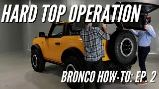 2021 Ford Bronco Hard Top Operation | Bronco How-To Ep. 2 | Bronco Nation