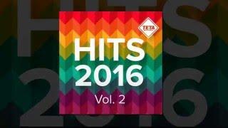 Hits 2016 Vol. 2 NonStop Mix - (Official Album) TETA