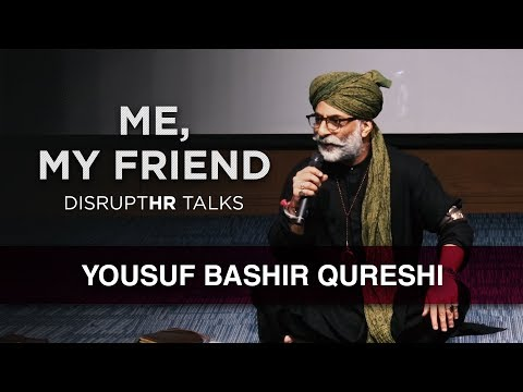 Me, My Friend | Yousuf Bashir Qureshi | DisruptHR Talks