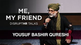 Me, My Friend | Yousuf Bashir Qureshi | DisruptHR Talks