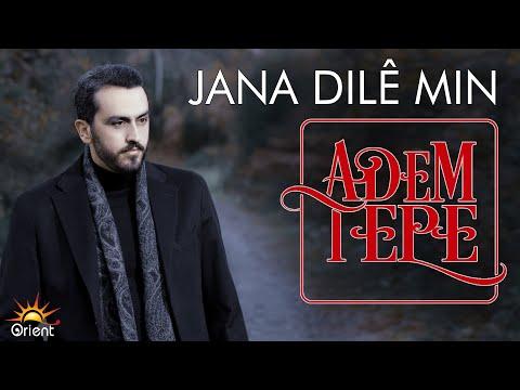 Adem Tepe - Jana Dile Min