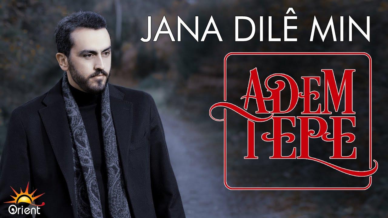 Adem Tepe - Jana Dilê Min (Official Music)