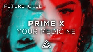 Prime X ft. Tara Louise - Your Medicine