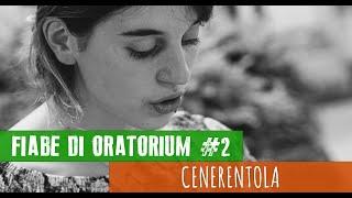 Cenerentola - #02 Fiabe di Oratorium