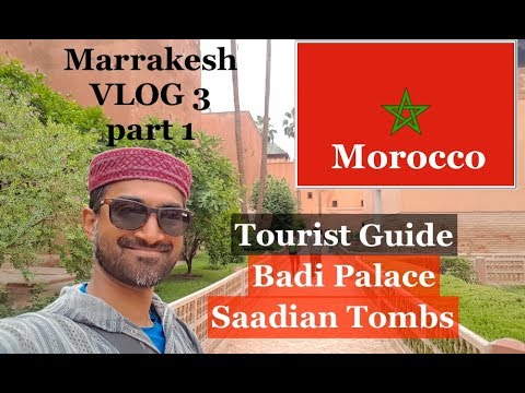 Tourist Guide Marrakesh - Day 3 (Part 1 of 2)