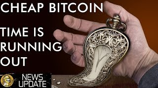Your Last Chance To Buy Cheap Bitcoin