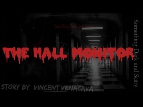 The Hall Monitor     ( Vincent VenaCava )