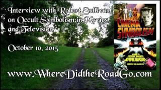 Robert Sullivan on Occult Cinema Symbolism - October 10, 2015