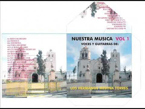 01 RIO COLORADO-(  NUESTRA MUSICA VOL 1) HERMANOS MEDINA TORRES
