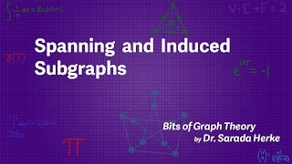 graph-theory-12-spanning-and-induced-subgraphs