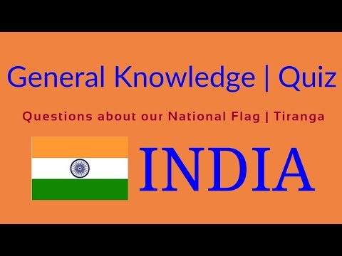 General Knowledge (GK) Quiz | Common Questions on our National Flag